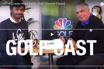 Golfcast #3 Marc Farry - 5 mai 2018